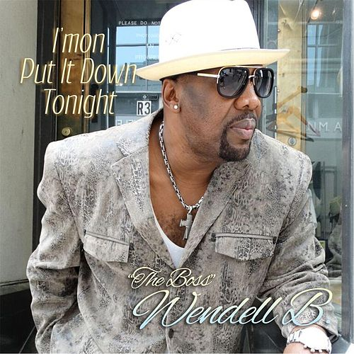 Play & Download I'mon Put It Down Tonight by Wendell B | Napster