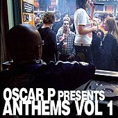Play & Download Oscar P Presents Anthems by Various Artists | Napster