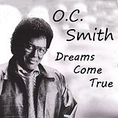 Dreams Come True by O.C. Smith