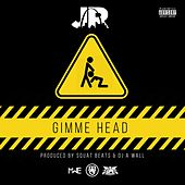 Play & Download Gimme Head - Single by J.R. | Napster