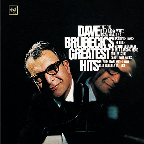 Play & Download Greatest Hits by Dave Brubeck | Napster