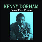 Play & Download Darn That Dream by Kenny Dorham | Napster