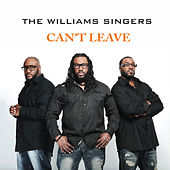 Play & Download Can't Leave by The Williams Singers | Napster