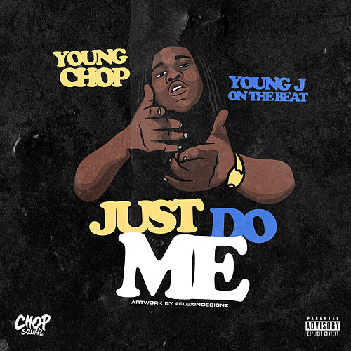Just Do Me by Young Chop