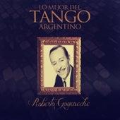 Roberto Goyeneche: Lo Mejor del Tango Argentino by Roberto Goyeneche