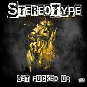 Play & Download Get Fucked Up by Stereotype | Napster