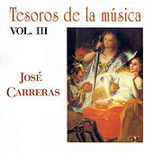 Play & Download Tesoros de la Música Vol. III, José Carreras by José Carreras | Napster