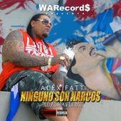 Play & Download Ninguno Son Narcos by Alex Fatt | Napster