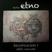 Play & Download Serie Etno - Recopilación Vol. 1 by Various Artists | Napster