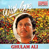 Play & Download With Love by Ghulam Ali | Napster