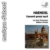 Handel: Concerti Grossi, Op. 6 by Les Arts Florissants and William Christie