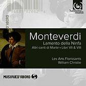 Play & Download Monteverdi: Lamento de la Ninfa & Altri Canti by Les Arts Florissants and William Christie | Napster