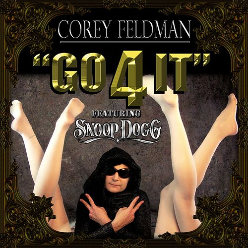 Play & Download Go 4 It (feat. Snoop Dogg) by Corey Feldman's Truth Movement | Napster