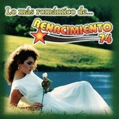 Play & Download Lo Mas Romantico de Renacimiento 74 by Renacimiento 74 | Napster