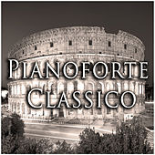 Play & Download Pianoforte Classico by Various Artists | Napster