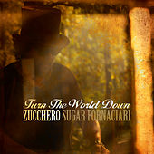 Play & Download Turn the World Down by Zucchero | Napster