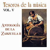 Play & Download Tesoros de la Música Vol. V, Antología de la Zarzuela II by Various Artists | Napster