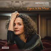 Play & Download Hymn to the Muse: Greek Music for Guitar by Antigoni Goni | Napster