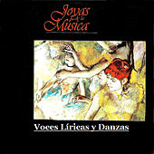 Play & Download Joyas de la Música, Voces Líricas y Danzas by Various Artists | Napster