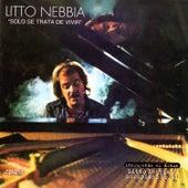 Solo Se Trata de Vivir / Solopiano Vol. 1 by Litto Nebbia