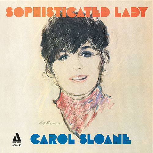 Play & Download Sophisticated Lady by Carol Sloane | Napster