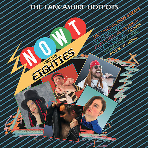Play & Download Now't Like the Eighties by The Lancashire Hotpots | Napster