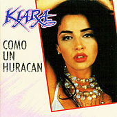 Play & Download Como un Huracán by Kiara (Latin) | Napster