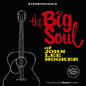 The Big Soul of John Lee Hooker (Bonus Track Version) by John Lee Hooker