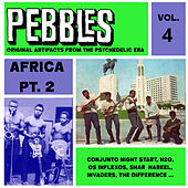 Pebbles Vol. 4, Africa Pt. 2, Originals Artifacts from the Psychedelic Era by Various Artists