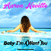 Baby I'm a Want You (Re-Recording) by Aaron Neville