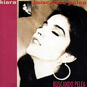 Play & Download Buscando Pelea by Kiara (Latin) | Napster