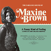 Play & Download A Funny Kind of Feeling: Complete 1960-1962 Recordings by Maxine Brown | Napster
