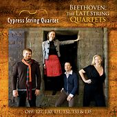 Play & Download Beethoven: The Late String Quartets by Cypress String Quartet | Napster