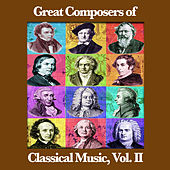 Play & Download Great Composers of Classical Music, Vol. II by Various Artists | Napster