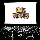 Play & Download Cine X: Su Música by Various Artists | Napster