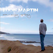 On My Way by Eddie Martin