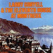 Play & Download Larry Coryell & The Eleventh House At Montreux by Larry Coryell | Napster