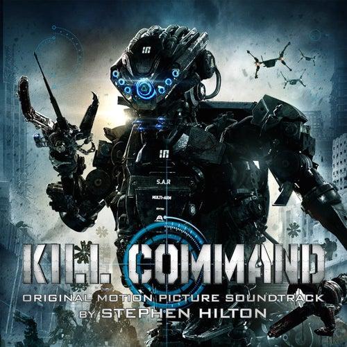 Kill Command (Original Motion Picture Soundtrack) by Stephen Hilton