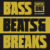 Bass, Beats & Breaks (Chapter One) by Various Artists