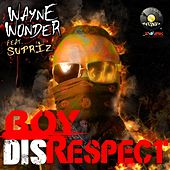 Play & Download Boy Disrespect (feat. Surpriz) by Wayne Wonder | Napster