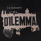 Play & Download Dilemma by J. J. Jackson | Napster
