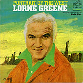 Portrait of the West by Lorne Greene