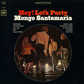 Play & Download Hey! Let's Party by Mongo Santamaria | Napster