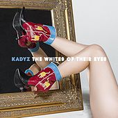 Play & Download The Whites of Their Eyes by Kady'z | Napster