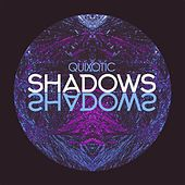 Shadows by Quix*o*tic