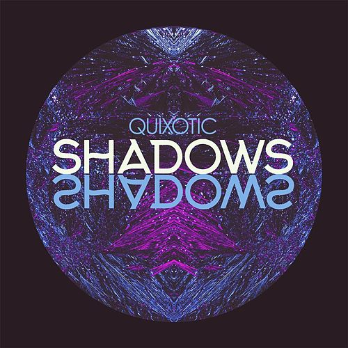 Play & Download Shadows by Quix*o*tic | Napster