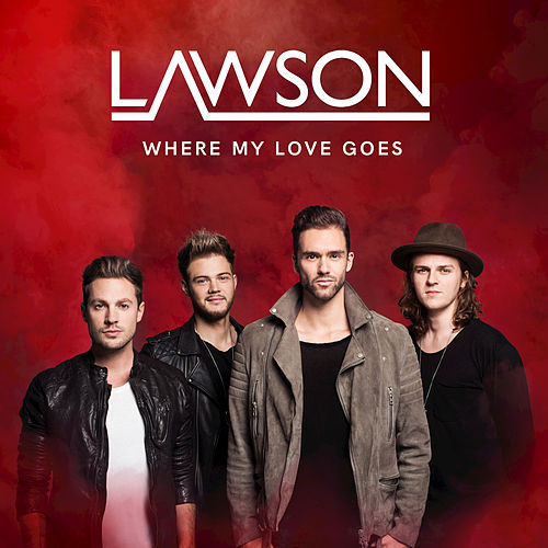 Play & Download Where My Love Goes by Lawson | Napster