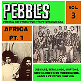 Play & Download Pebbles Vol. 3, Africa Pt. 1, Originals Artifacts from the Psychedelic Era by Various Artists | Napster
