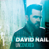 Play & Download Uncovered by David Nail | Napster