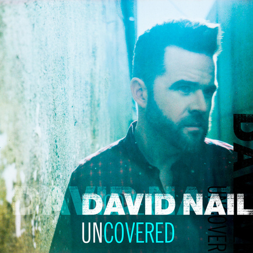 Uncovered by David Nail